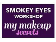 my makeup secrets - Smokey Eyes Workshop 2.5h